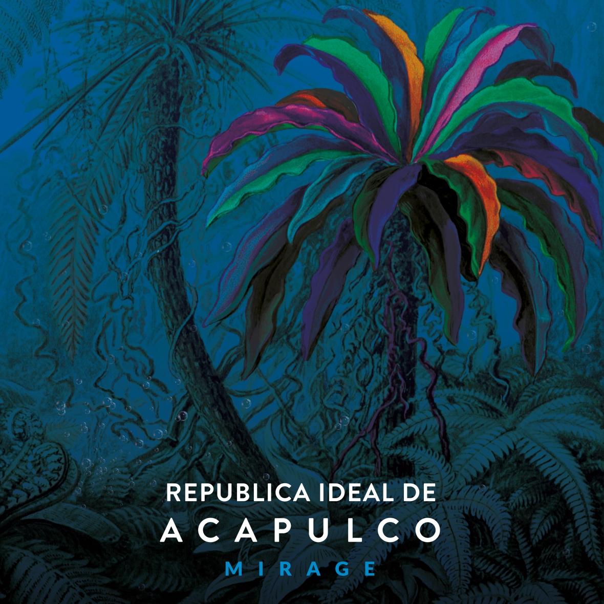 Republica Ideal de Acapulco - Mirage