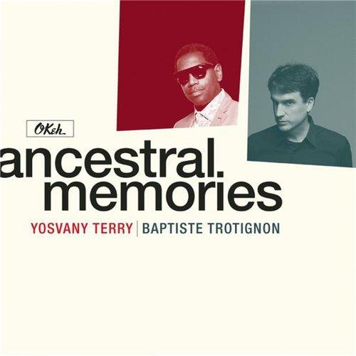 Baptiste Trotignon, Yosvany Terry - Ancestral Memories