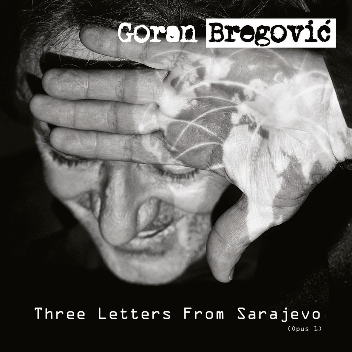GORAN BREGOVIĆ - Three Letters From Sarajevo