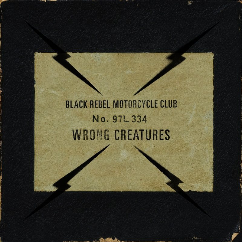 BLACK REBEL MOTORCYCLE CLUB, Wrong Creatures