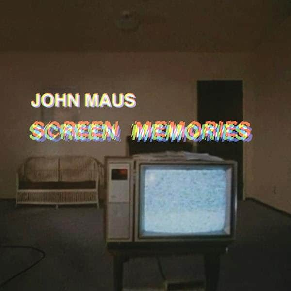 John Maus, Screen Memories