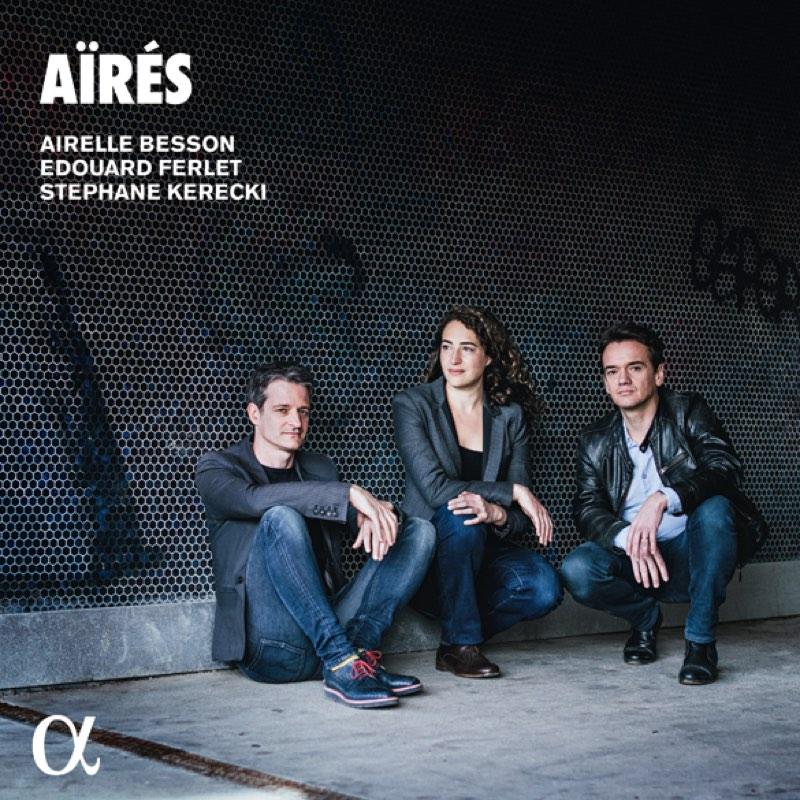 Airelle Besson, Édouard Ferlet & Stéphane Kerecki : Aïrés