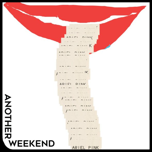 Ariel Pink - Another Weekend