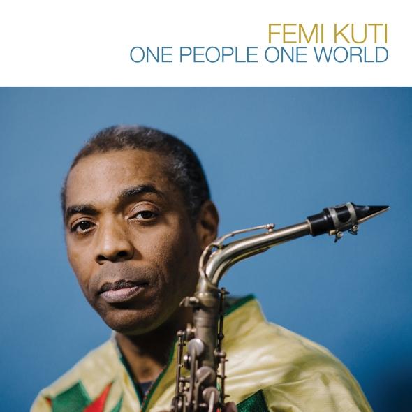 Femi Kuti : One People One World