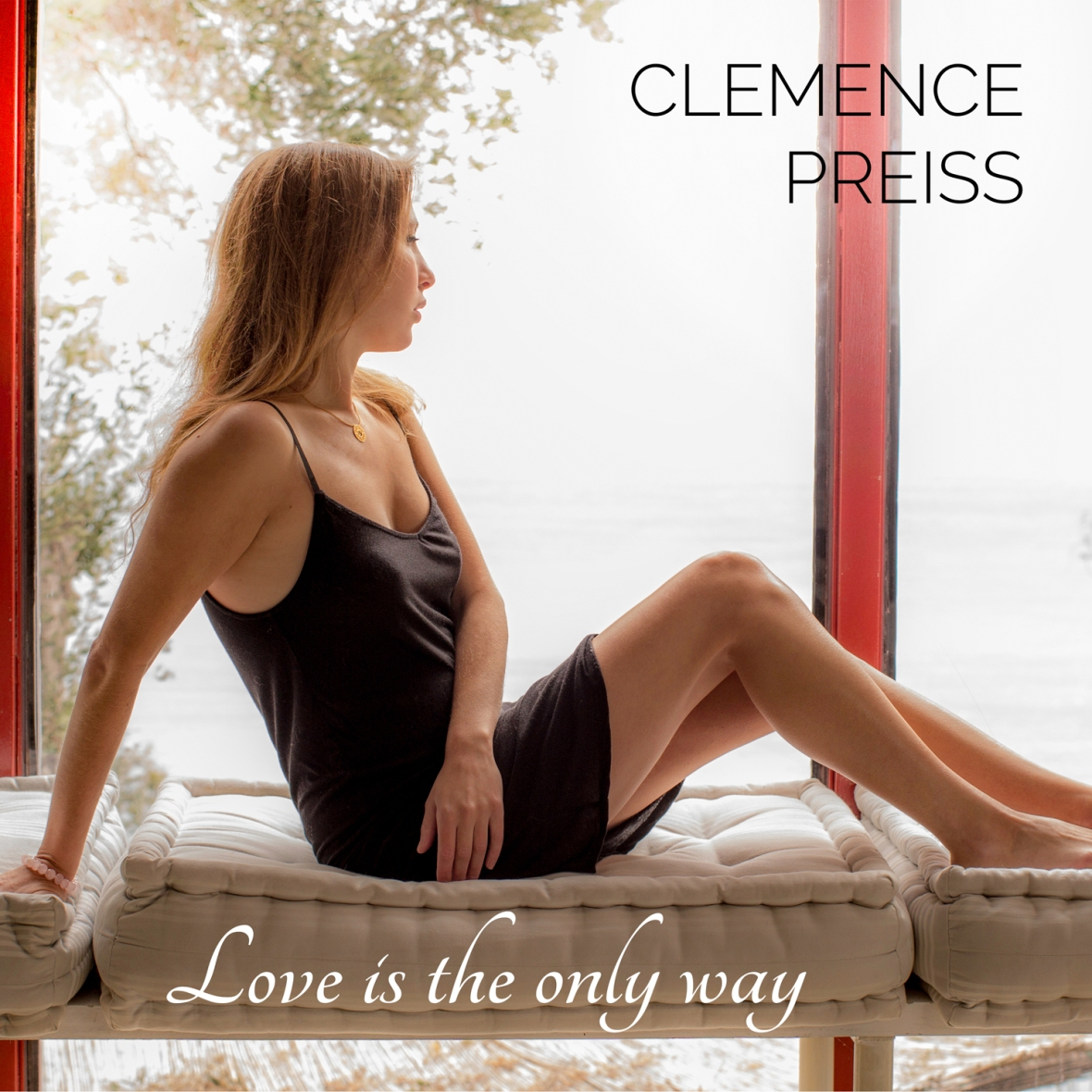 Clémence Preiss : Love is the Only Way