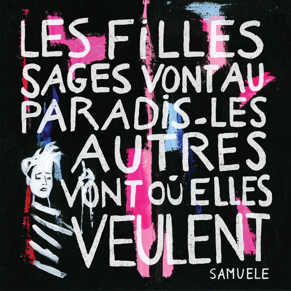 Samuele, Les filles sages vont au paradis. les autres vont où elles veulent.