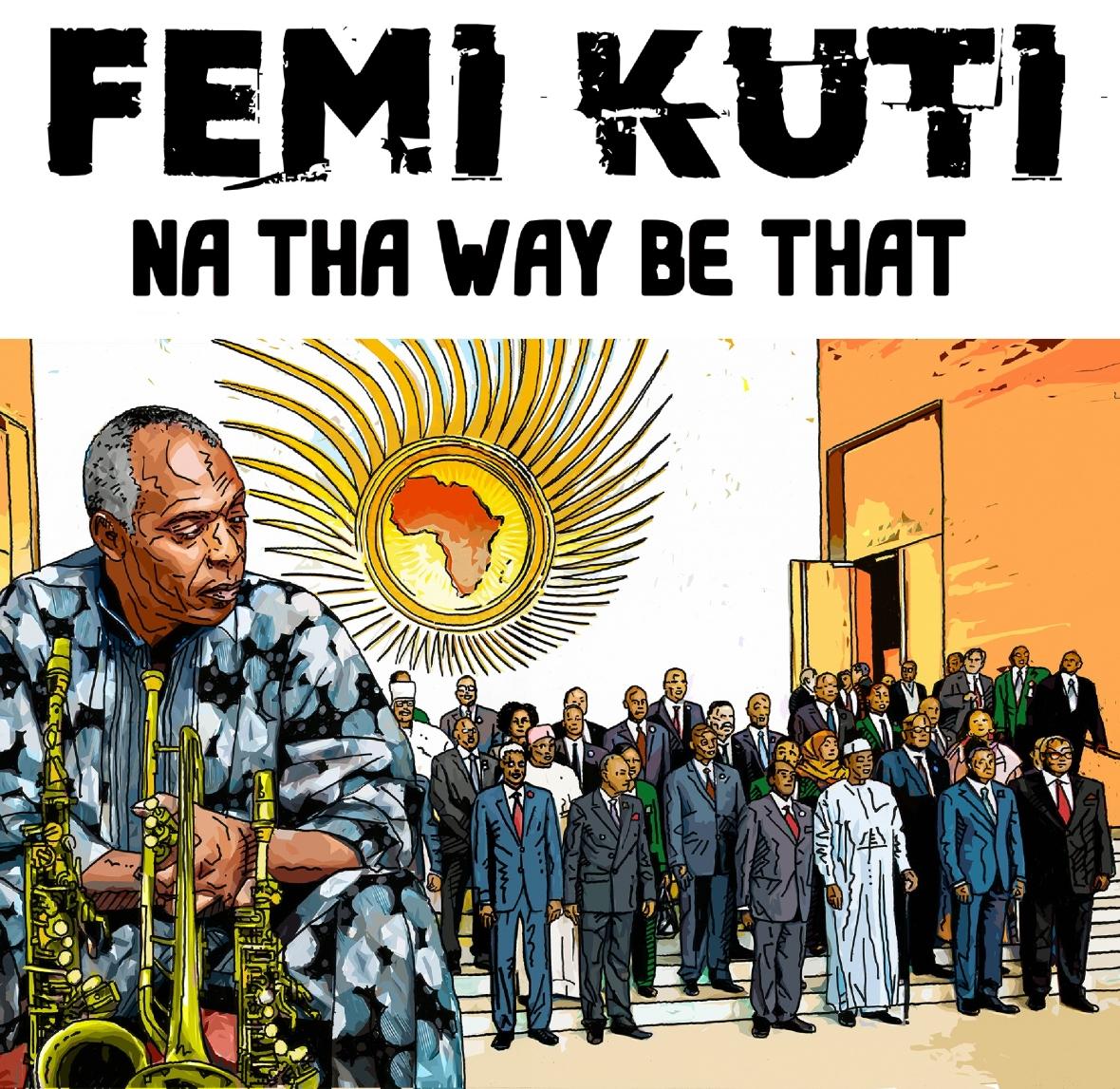 Femi Kuti - Na Their Way Be That