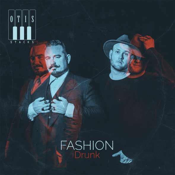 Otis Stacks - Fashion Drunk