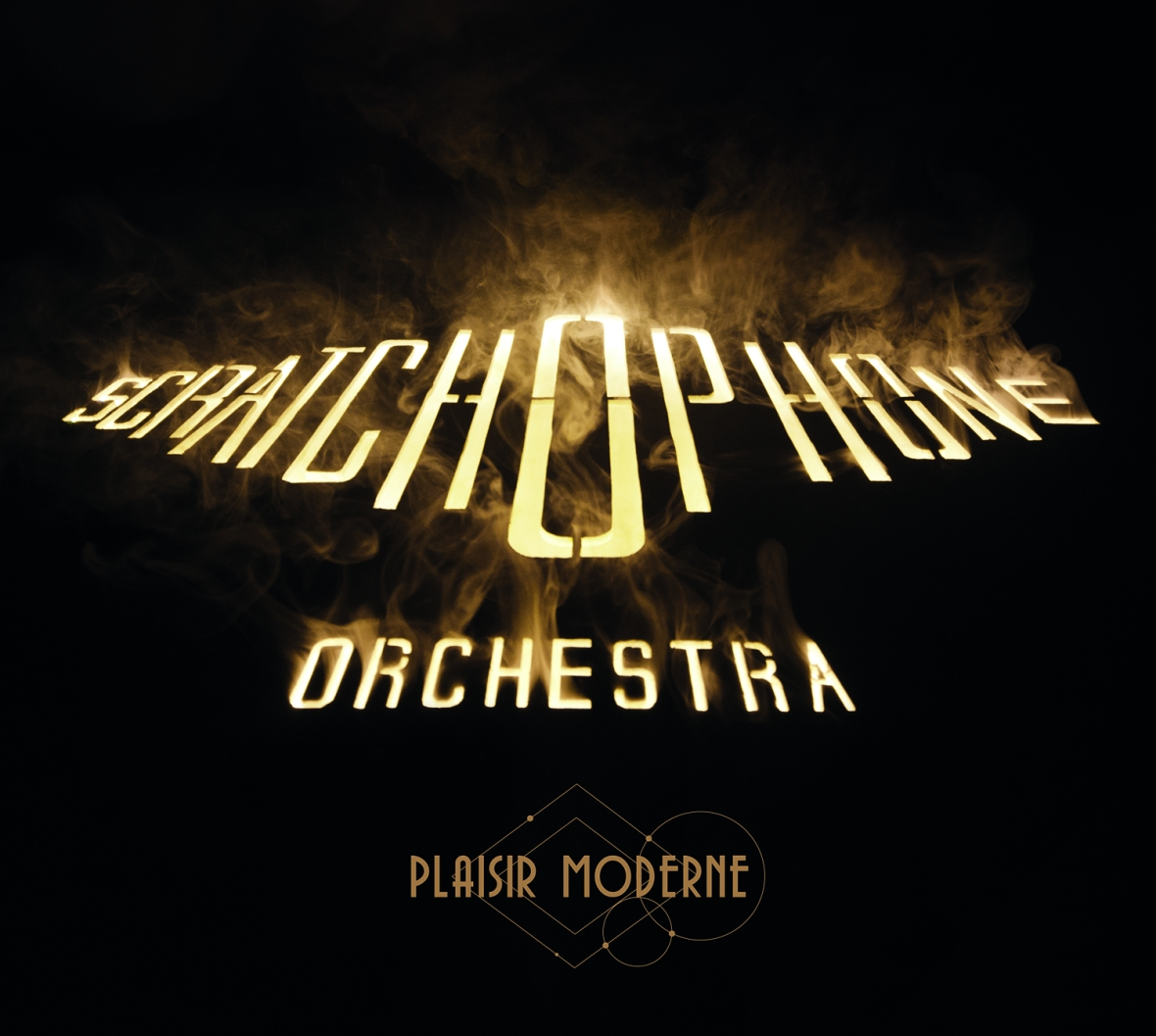 The Scratchophone Orchestra, Plaisir Moderne