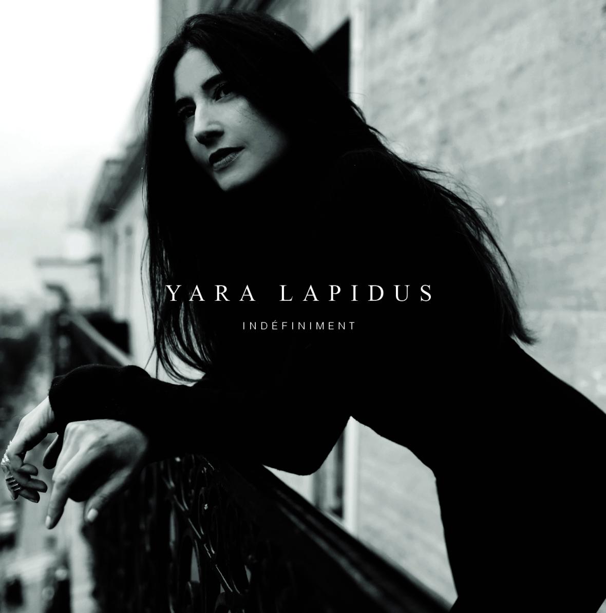 Yara Lapidus, Indéfiniment