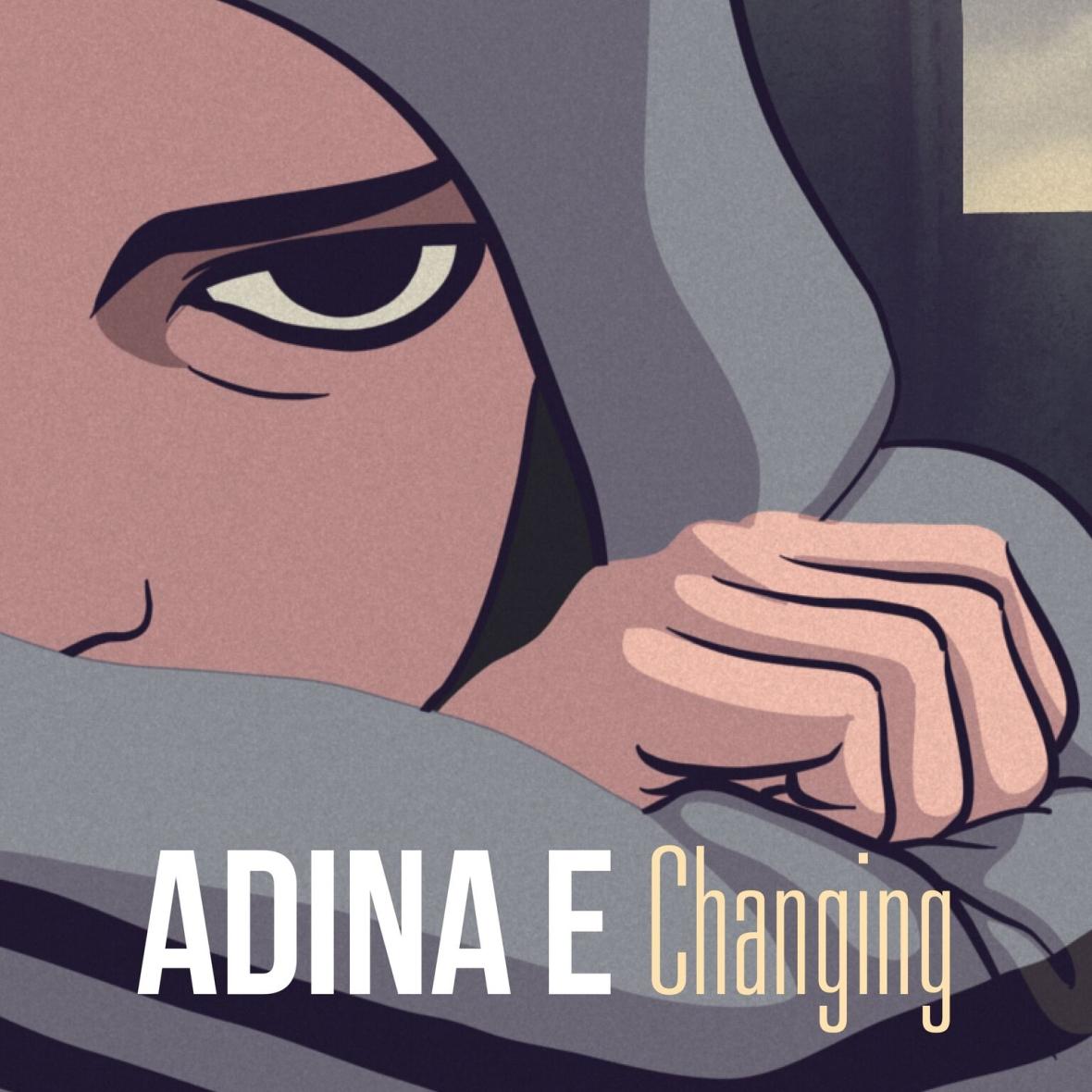 Adina E - Changing