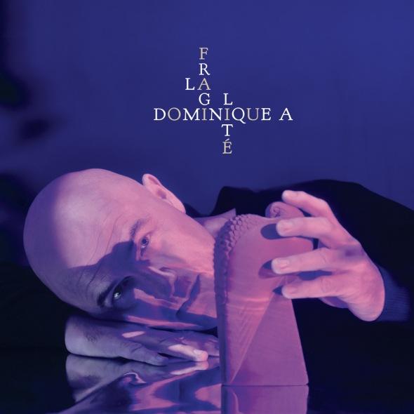 Dominique A - La Fragilité