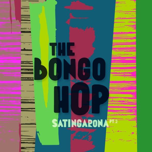 the bongo hop - satingarona Pt. 2