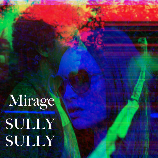 Sully Sully - Mirage (Clip officiel)