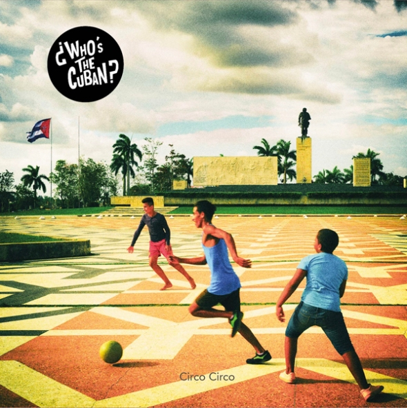 ¿Who's The Cuban? - Circo Circo