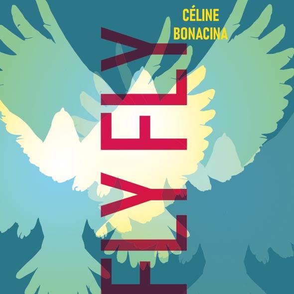 Céline Bonacina - Fly Fly