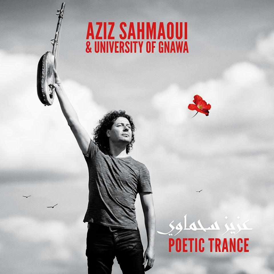 Aziz Sahmaoui & University of Gnawa - Poetic Trance