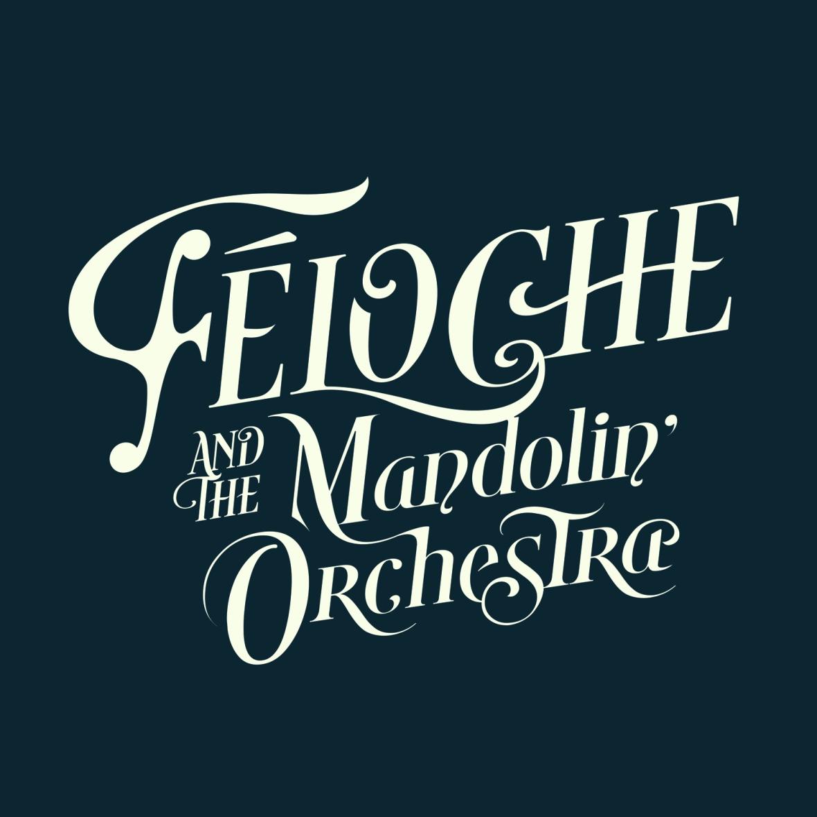 Féloche & The Mandolin' Orchestra - Chic Planète