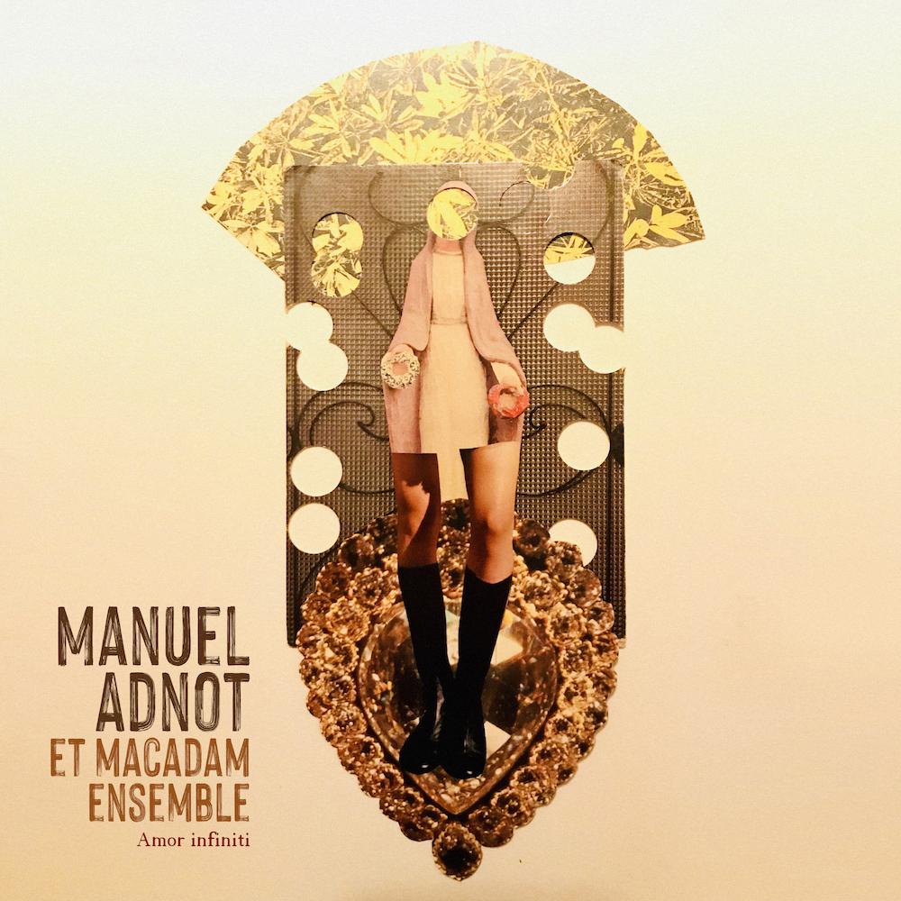 Manuel Adnot & Macadam Ensemble - Amor Infiniti