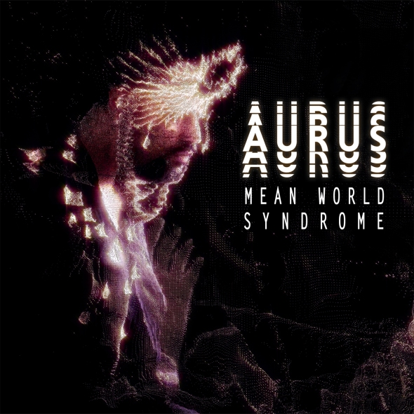 Aurus - Mean World Syndrome