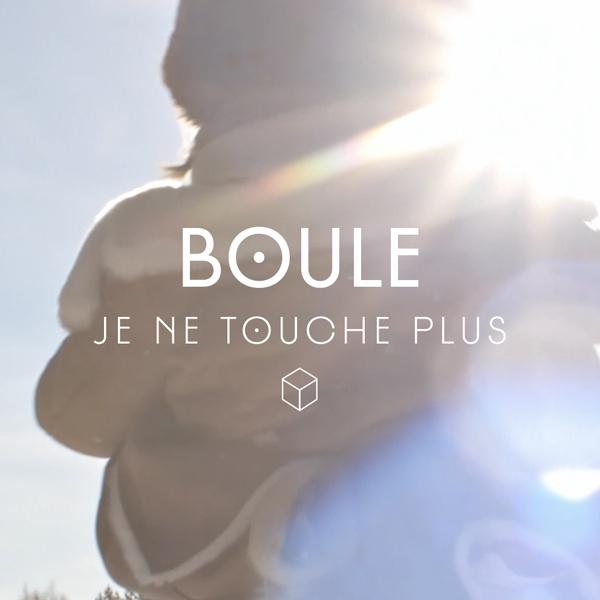 Boule : Je ne touche plus