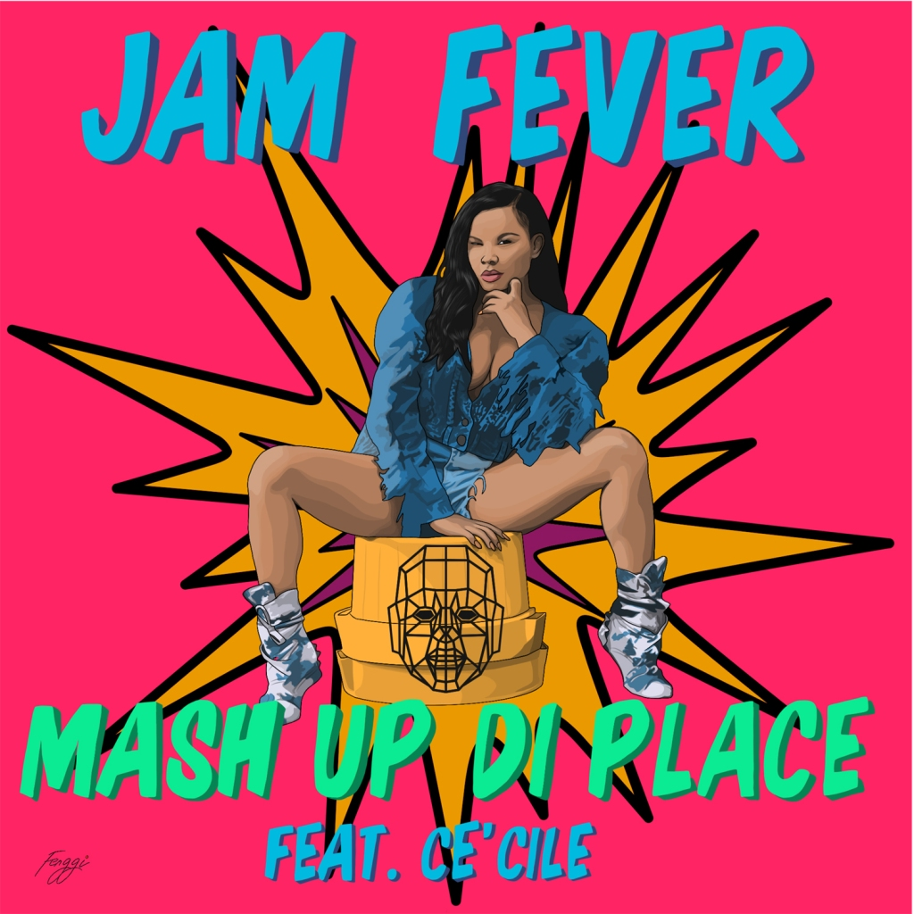 Jam Fever - Mash Up Di Place feat Cé'Cile