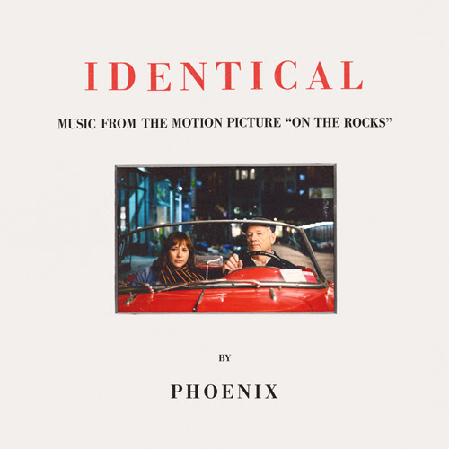 """Phoenix - Identical (From The Original Motion Picture """"On The Rocks"""")"""