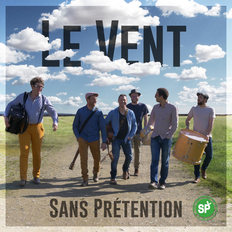 Sans Prétention - Le Vent (Clip Officiel)