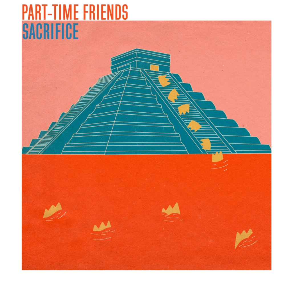 Part-Time Friends - Sacrifice