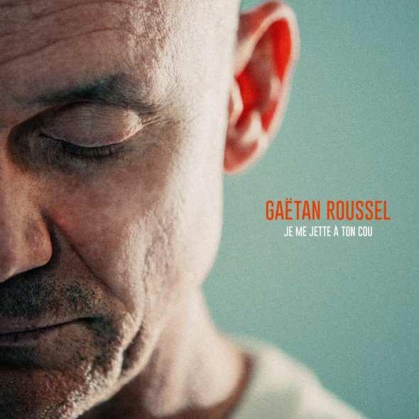 Gaëtan Roussel - Je me jette à ton cou (Clip Officiel)