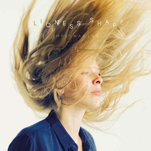 Lioness Shape - Impermanence