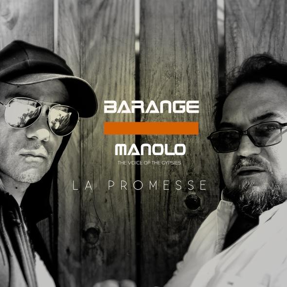 BARANGE - La promesse ft. MANOLO The Voice Of The Gypsies
